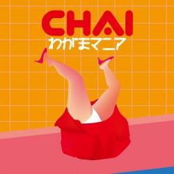CHAI-わがまマニアJK